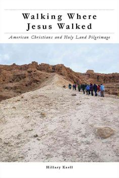 Sincethe 1950s, millions of American Christians have traveled to the Holy Land tovisit places in Israel and the Palestinian territories associated with Jesuss lifeand death. Why do these pilgrims choo