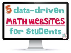 5 Data-Driven Math Websites for Students! These sites are perfect for math centers, 1:! classrooms and extra math practice at home.