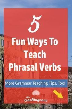 Looking for ways to teach phrasal verbs, learn phrasal verbs or general grammar teaching tips? Click the link to read this blog post with helpful English grammar tips for English phrasal verbs. Join The Teaching Cove for FREE English teaching help, free English teaching printables, organizational ideas, motivational quotes and more! https://www.teachingcove.com