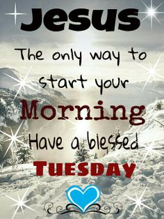 TUESDAY BLESSINGS!!