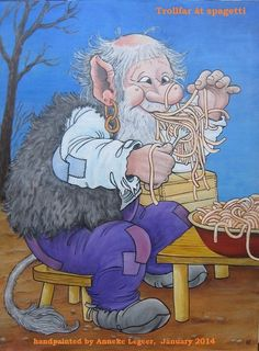 """""""Trollfar at spagetti"""", handpainted by Anneke Legeer, naar voorbeeld van Rolf Lidberg, januari 2014"""
