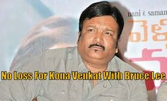 No Loss for kona venkat with bruce lee. Bruce lee movie is a failure but no loss for kona venkat. His latest movie shankarabharanam release date confirmed.