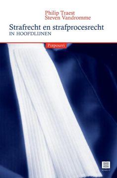 Strafrecht en strafprocesrecht in hoofdlijnen: Potpourri
