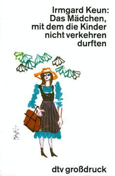 Celestino Piatti – Irmgard Kein, Das Mädchen, mit dem die Kinder nicht verkehren durften, dtv großdruck, 1990