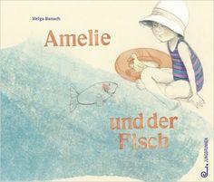 Amelie und der Fisch: Amazon.de: Helga Bansch: Bücher. ab 4