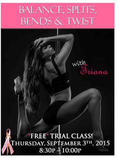 *FREE TRIAL* Bring a friend to experience it with you! Sign up in advance to secure your spot. Limited Space Available! Do you need more flexibility for your pole or aerial dance? Or maybe you just want to feel longer and leaner? Either way, you need to come to this class! We will start off with some unique warm up moves to get our muscles ready for some We will work on your hand stands and balance.  Then it's on to the good stuff: vertical splits, center splits, back and shoulder…