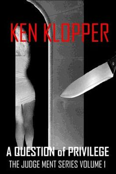 Featured Books - A Question of Privilege (The Judge Ment Series) - by Ken Klopper Book Club Books, Book 1, The Book, Online Book Club, Books Online, Moral Dilemma, Mystery Series, Mystery Thriller, New Readers