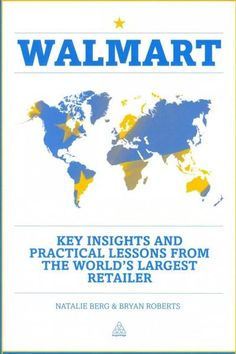 Walmart: Key Insights and Practical Lessons from the World's Largest Retailer
