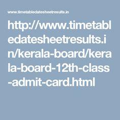 http://www.timetabledatesheetresults.in/kerala-board/kerala-board-12th-class-admit-card.html