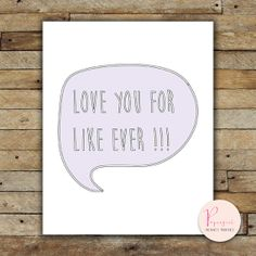 Printable Instantly Wisdom words Love you for by PapergirlPrints, $5.00