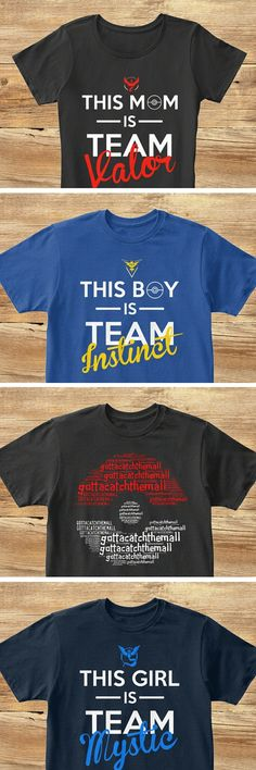 TEAM VALOR. TEAM INSTINCT. TEAM MYSTIC. Shirts for Mom & Kids! Boy and Girl Shirts! | Time to get your awesome Pokemon Go T-shirts here! | Gotta Catch 'Em All!!! | Men and Women and Kids T-Shirt | For the Ultimate Pokemon Go Fans!!! | Click to Purchase Yours!