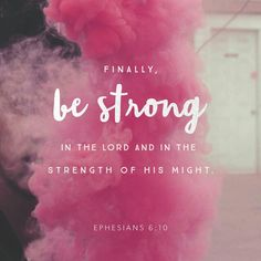 Heavenly Father, Give ME STRENGTH to Overcome the enemy...Putting ON The FULL Armor of God to Resist EVERY attack..By YOUR Holy Power and Might!! Amen.
