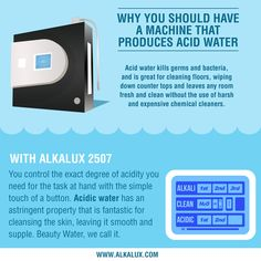 Why You Should Have a Machine that Produces Acid Water http://www.alkalux.com/products/water-ionizers/alkalux-2507-water-ionizer.html
