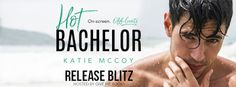 Abibliophobia Anonymous                 Book Reviews: **RELEASE BLITZ**  Hot Bachelor by Katie McCoy