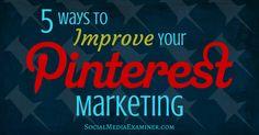 5 Ways to Improve Your Pinterest Marketing