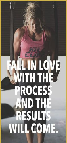 Fall in love with the process | Posted By: AdvancedWeightLossTips.com