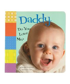 Take a look at this Daddy, Do You Love Me? Board Book by Bradley's Books on #zulily today!