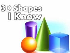 3D Shapes I Know (song for kids) I used this video with the 2D Shapes video.  It went great!