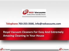Royal Vacuum Cleaners For Easy And Extremely Amazing Cleaning In Your House  >>>>  The maintenance of these vacuum cleaners is also very easy. You can easily buy Royal Vacuum bags and Royal Vacuum parts online. Here is a list of features that make Royal Vacuum cleaners one of the greatest vacuum cleaners in the market.  #RoyalVacuums  #RoyalVacuumBags #RoyalVacuumParts