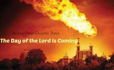 2 Peter 3 The Day of the Lord Is Coming Revelations End Times, Bible End Times, Bible News, 2 Peter, Bible Pictures, The Lord Is Good, Jesus Is Coming, Be Strong And Courageous, New Gods