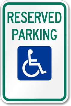 Reserved Parking for Persons with Disabilities x Engineer Grade Parking Signs 101808 Reserved Parking Signs, Ada Signs, Arrow Signs, Sign Display, Aluminum Signs, Type I, Business Signs, The Life, The Ordinary