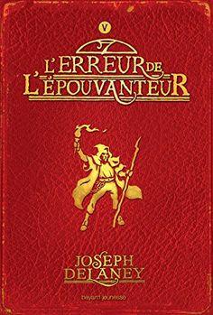 Joseph Delaney - L'Epouvanteur, tome 5 : L'erreur de l'épouvanteur