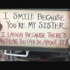 That's for my older sister :) haha