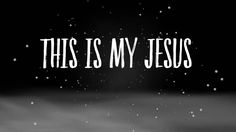 ICF Worship - This is my Jesus (Lyric Video) I Love You,The Lord Thy God, And Jesus Christ.