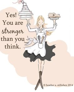 Yes, you are stronger than you think.