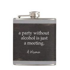 Party Without Alcohol is Just a Meeting, guys, funny sayings, humor, alcohol humor