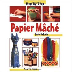 STEP BY STEP PAPIER MACHE CHILDRENS BOOK BRAND NEW £3.49+FREE POSTAGE