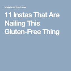 11 Instas That Are Nailing This Gluten-Free Thing