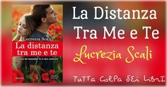 """Recensione """"La Distanza Tra Me e Te"""" di Lucrezia Scali"""