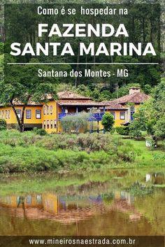 Hotel Fazenda Santa Marina, em Minas Gerais,uma fazenda do século XVIII.