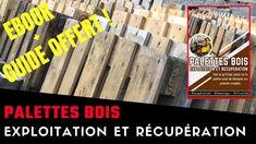 Palettes bois: Exploitation et Récupération! EBOOK + GUIDE OFFERT