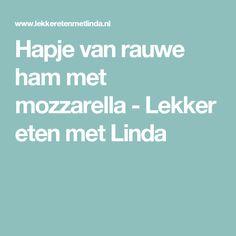 Hapje van rauwe ham met mozzarella - Lekker eten met Linda