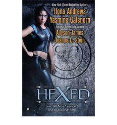 Four of the bestselling names in romance and fantasy--Ilona Andrews, Yasmine Galenorn, Allyson James, and Jeanne C. Stein--come together in this collection of thrilling novellas featuring powerful women who know how to handle a hex or two. Original.