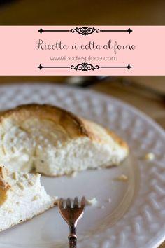 Ricotta cotta al forno - veloce, dolce, versatile. Buona
