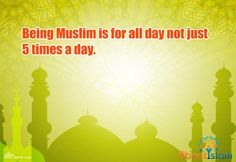 We are Muslim all day. Not just prayer times!   👐🏽👍🏽