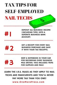 Tax tips for self-employed Nail Techs. #nailtechs #manicurist www.OneMorePress.com Nail Design, Nail Art, Nail Salon, Irvine, Newport Beach