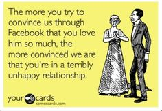 Hahaha truth! People who are really happy don't need to broadcast it to the world the second you see their faces you can't tell they are in love and truly happy! ;-) <3