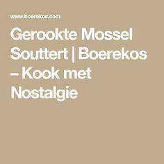 Gerookte Mossel Souttert | Boerekos – Kook met Nostalgie