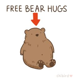 Everyone should come have a free bear hug, because warm fuzzy bears make everything that much better. ^u^ <3