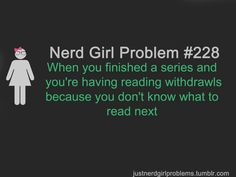 Nerd Girl Problem Been there…. done that… Nerd Girl Problem Been there…. I Love Books, Good Books, My Books, Geeks, Nerd Girl Problems, Def Not, Thing 1, All Family, What To Read