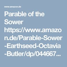 Parable of the Sower https://www.amazon.de/Parable-Sower-Earthseed-Octavia-Butler/dp/0446675504/ref=sr_1_1?ie=UTF8&qid=1489592585&sr=8-1&keywords=parable+of+the+sower