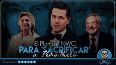 El Plan del NWO para 'SACRIFICAR' a Peña Nieto