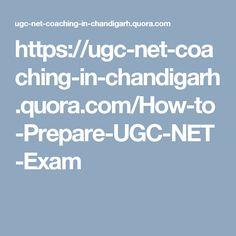 https://ugc-net-coaching-in-chandigarh.quora.com/How-to-Prepare-UGC-NET-Exam