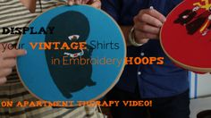 One Minute Tip: Display Your Vintage Shirts in Embroidery Hoops. Full Post Here:  http://www.apartmenttherapy.com/one-minute-tip-display-you...