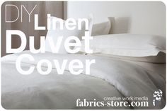 "I LOVE the linen fabric they sell here ... and NOW they are tempting me by posting great instructions on making your own duvet cover...HOW is a girl supposed to live on a budget with THIS kind of ""help""!"