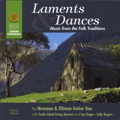 Laments & Dances: Music From The Folk Traditions - Newman & Oltman Guitar Duo